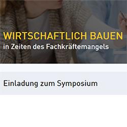 Symposium »Wirtschaftliches Bauen in Zeiten des Fachkräftemangels«